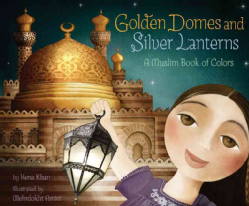 Golden-Domes-and-Silver-Lanterns-A-Muslim-Book-of-Colors-Hardcover-P9780811879057